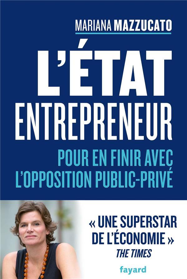 L'ETAT ENTREPRENEUR  -  POUR EN FINIR AVEC L'OPPOSITION PUBLIC-PRIVE