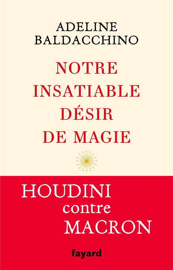 NOTRE INSATIABLE DESIR DE MAGIE BALDACCHINO ADELINE FAYARD