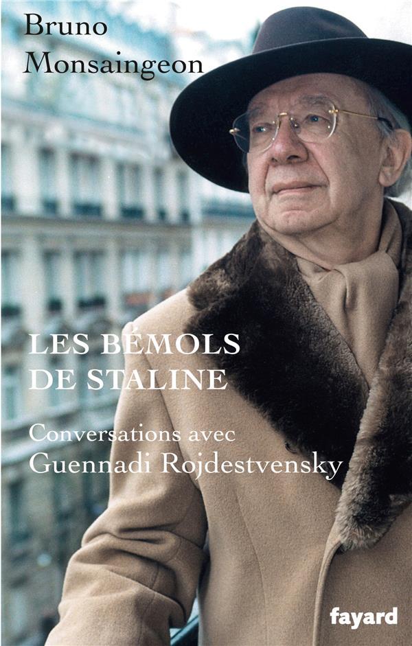 LES BEMOLS DE STALINE  -  CONVERSATIONS AVEC GUENNADI ROJDESTVENSKY