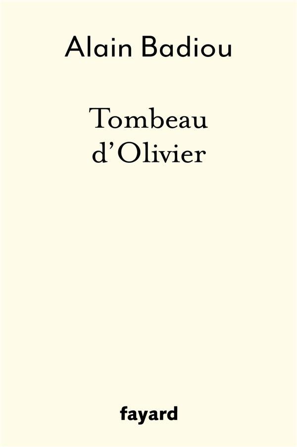 TOMBEAU D'OLIVIER BADIOU, ALAIN FAYARD