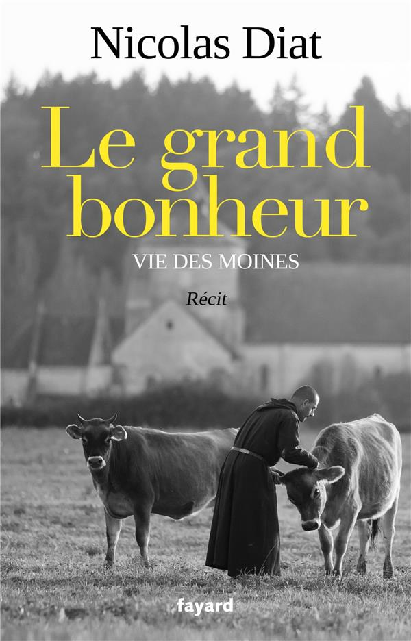 LE GRAND BONHEUR  -  VIE DES MOINES