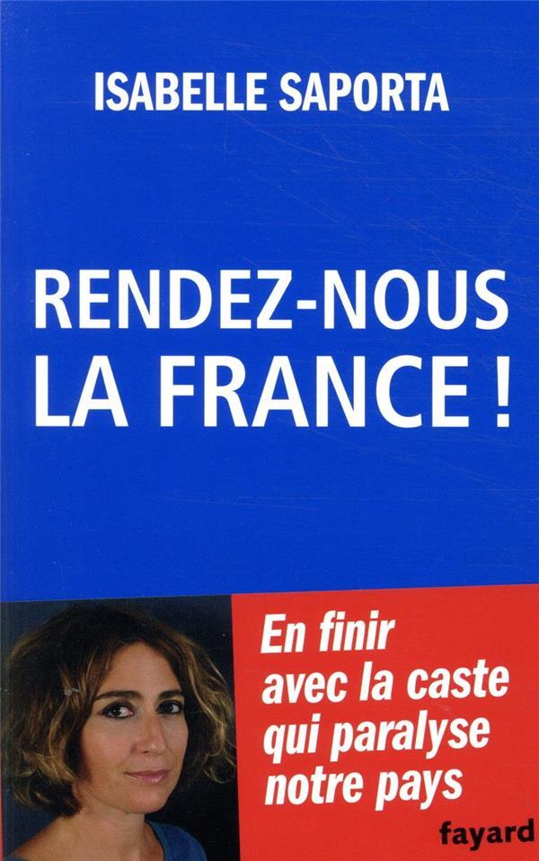 RENDEZ-NOUS LA FRANCE ! SAPORTA ISABELLE FAYARD