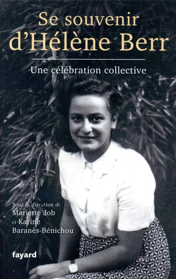 SE SOUVENIR D'HELENE BERR  -  UNE CELEBRATION COLLECTIVE JOB/BARANES-BENICHOU FAYARD