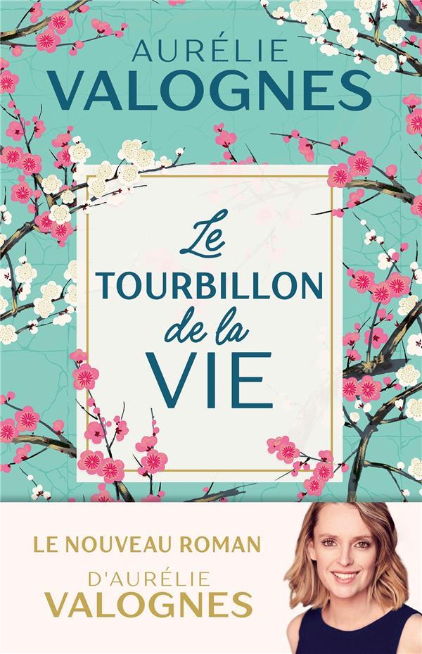 LE TOURBILLON DE LA VIE VALOGNES, AURELIE  FAYARD