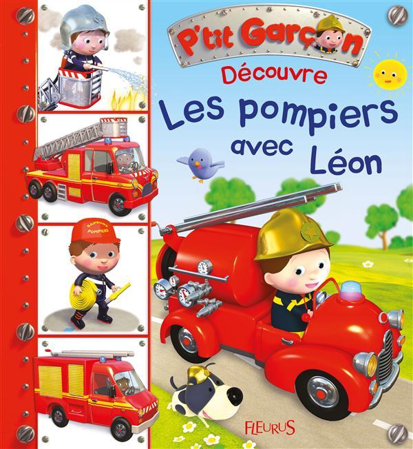 P'TIT GARCON  -  DECOUVRE LES CAMIONS DE POMPIER AVEC LEON BEAUMONT/NESME Fleurus