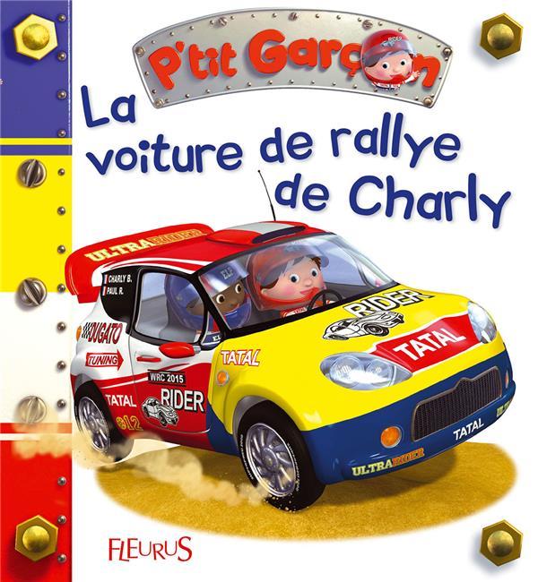P'TIT GARCON  -  LA VOITURE DE RALLYE DE CHARLY