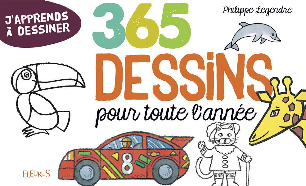 365 DESSINS POUR TOUTE L'ANNEE LEGENDRE PHILIPPE Fleurus