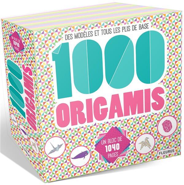 1000 ORIGAMIS  -  DES MODELES ET TOUS LES PLIS DE BASE