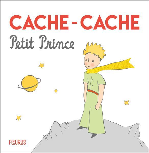 LE PETIT PRINCE  -  CACHE-CACHE XXX FLEURUS