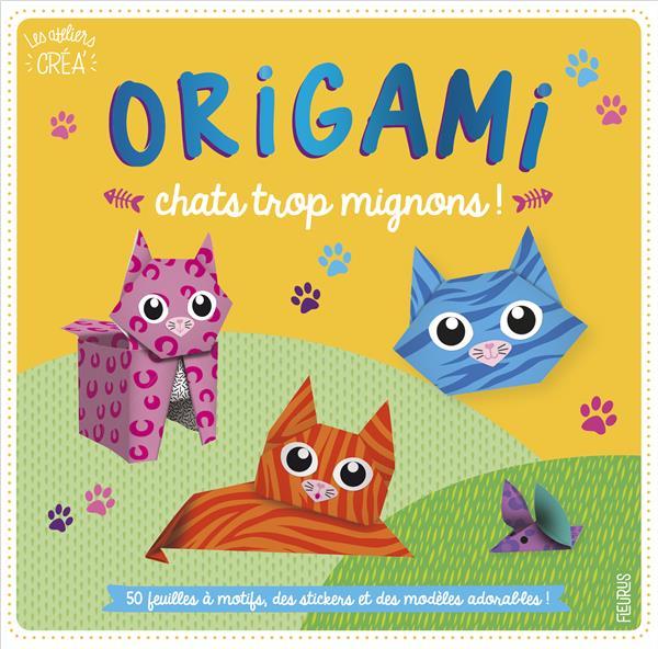 ORIGAMI  -  CHATS TROP MIGNONS JEZEWSKI, MAYUMI FLEURUS