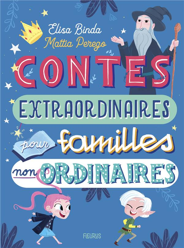 CONTES EXTRAORDINAIRES POUR FAMILLES NON ORDINAIRES BINDA/PEREGO/LA ROSA FLEURUS