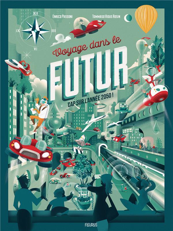VOYAGE DANS LE FUTUR  -  CAP SUR L'ANNEE 2050 !   FLEURUS
