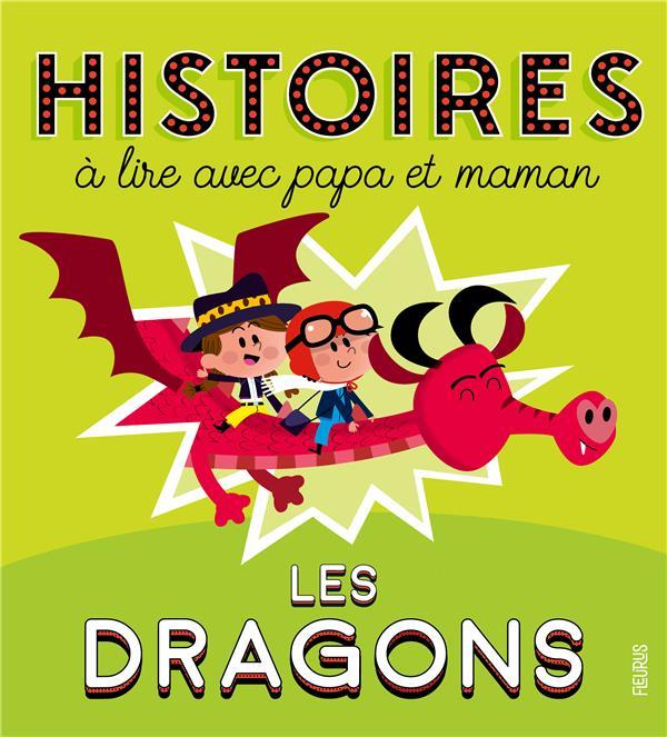 HISTOIRES A LIRE AVEC PAPA ET MAMAN  -  LES DRAGONS MORIZE/GAUSSERON FLEURUS