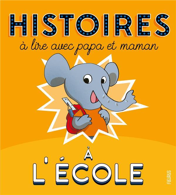 HISTOIRES A LIRE AVEC PAPA ET MAMAN - A L'ECOLE