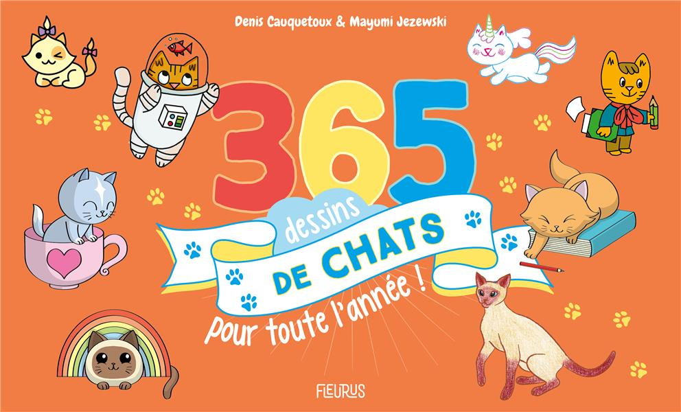 365 DESSINS DE CHATS POUR TOUTE L'ANNEE CAUQUETOUX, DENIS  FLEURUS
