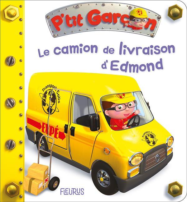 P'TIT GARCON  -  LE CAMION DE LIVRAISON D'EDMOND XXX NC