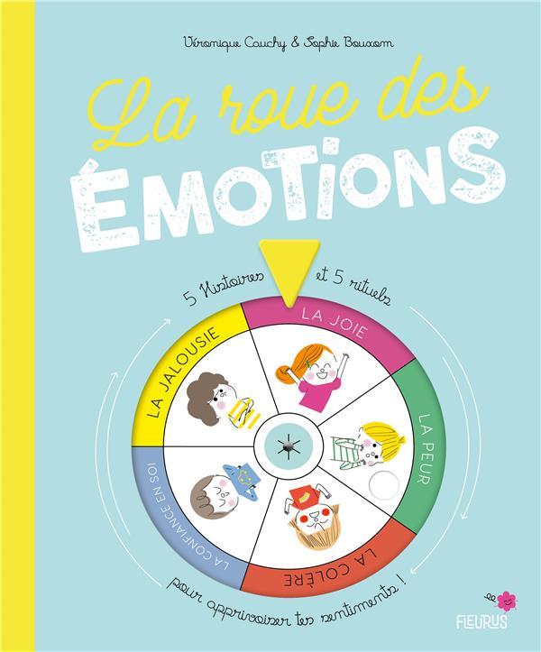 LA ROUE DES EMOTIONS  -  5 HISTOIRES ET 5 RITUELS POUR APPRIVOISER TES SENTIMENTS !