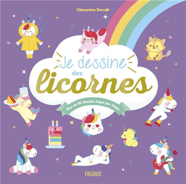 JE DESSINE DES LICORNES CLEMENTINE DERODIT FLEURUS