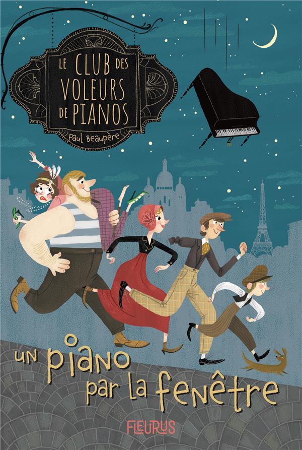 LE CLUB DES VOLEURS DE PIANOS T.1     UN PIANO PAR LA FENETRE