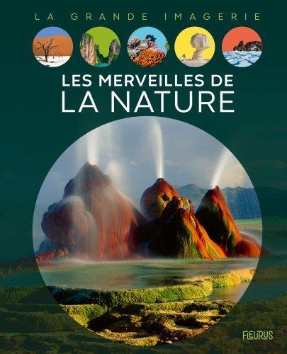 LES MERVEILLES DE LA NATURE  COLLECTIF FLEURUS