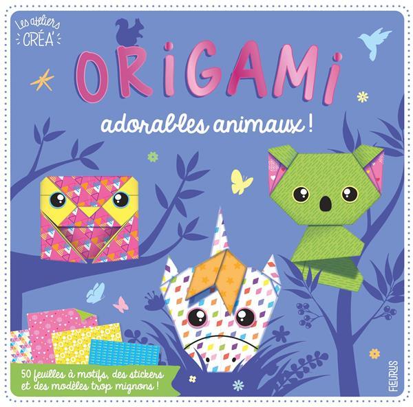 ORIGAMI : ADORABLES ANIMAUX ! XXX FLEURUS