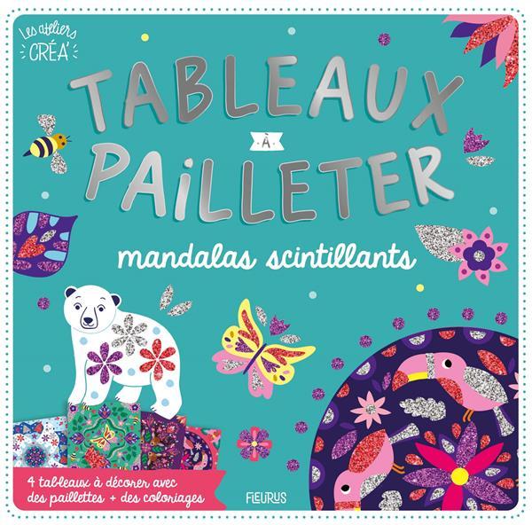 LES ATELIERS CREA' : TABLEAUX A PAILLETER  -  MANDALAS SCINTILLANTS XXX FLEURUS