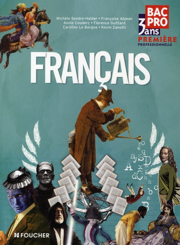 FRANCAIS 1RE BAC PRO SENDRE-HAIDAR/FRANCO FOUCHER