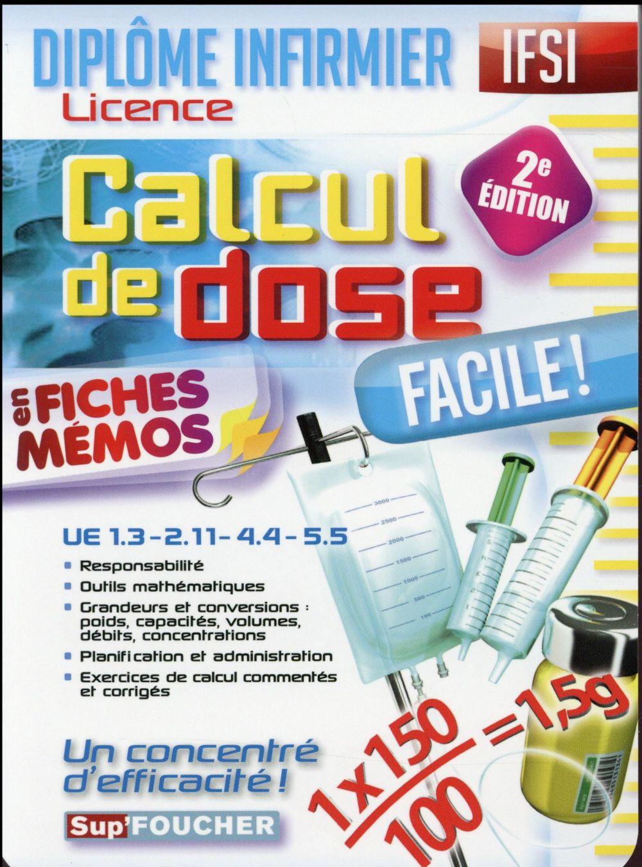 CALCUL DE DOSE FACILE   DIPLOME D'ETAT INFIRMIER   IFSI   2E EDITION