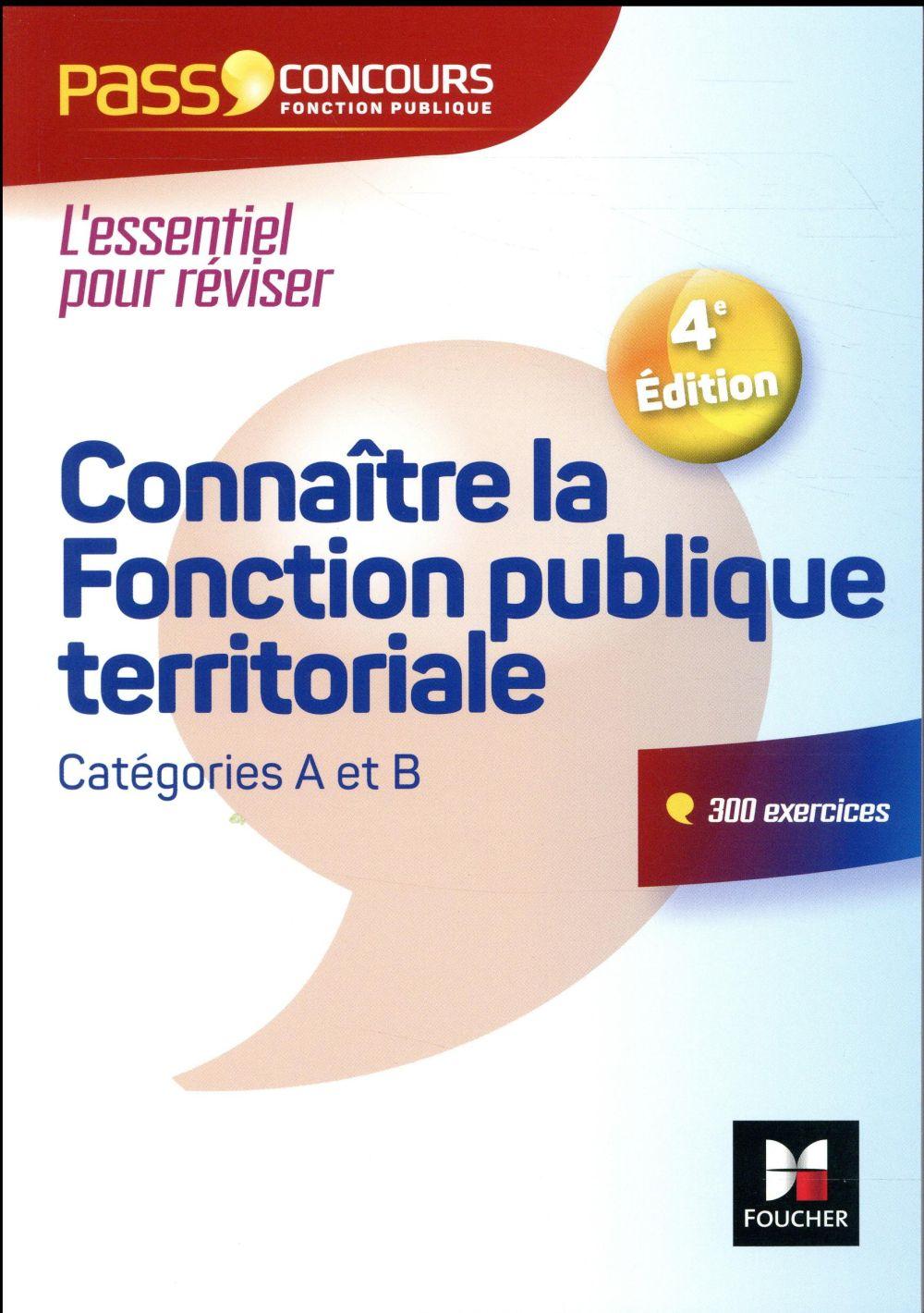 PASS CONCOURS CONNAITRE LA FONCTION PUBLIQUE TERRITORIALE   CATEGORIES A ET B   N 12   3E EDITION