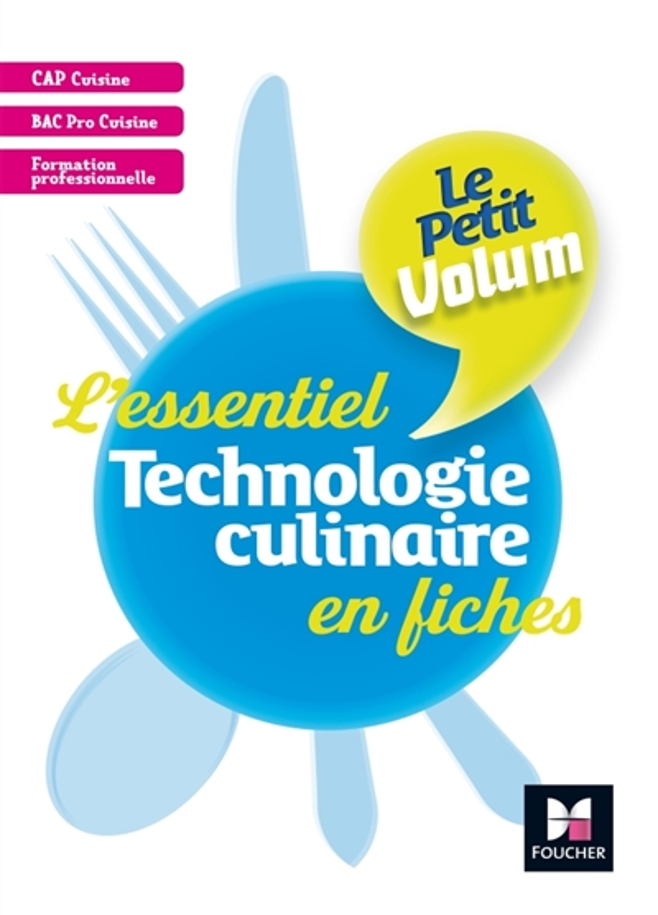 LE PETIT VOLUM' TECHNOLOGIE CULINAIRE Charron Bernard Foucher