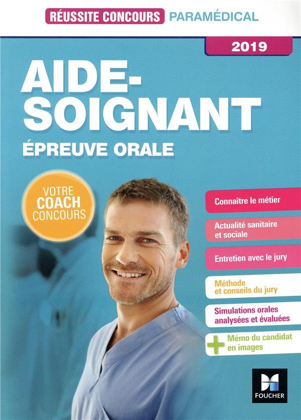REUSSITE CONCOURS - AIDE-SOIGNANT - EPREUVE ORALE - 2019 - PREPARATION COMPLETE  FOUCHER