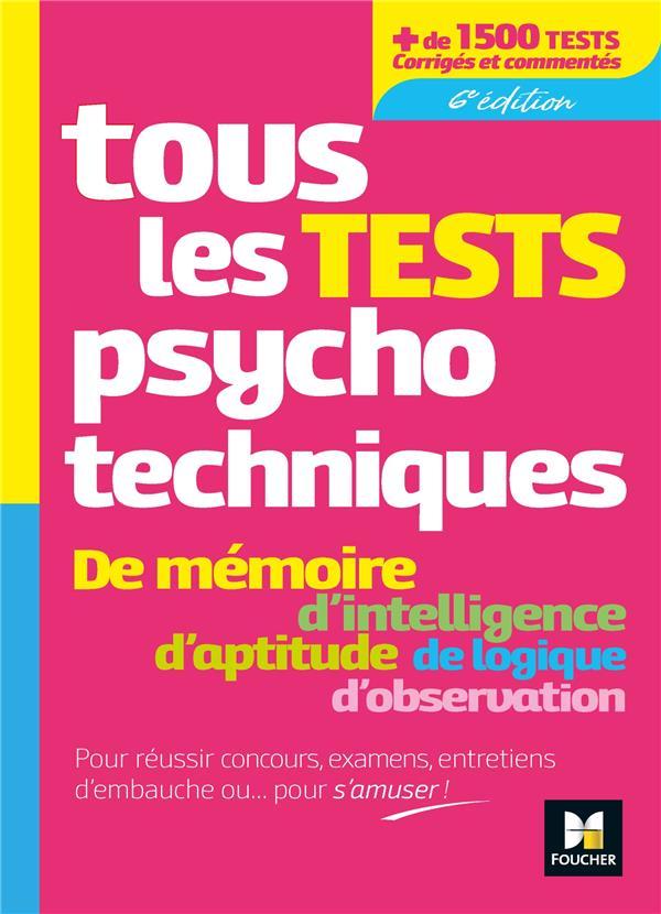 TOUS LES TESTS PSYCHOTECHNIQUES, MEMOIRE, INTELLIGENCE, APTITUDE, LOGIQUE, OBSERVATION - CONCOURS  FOUCHER