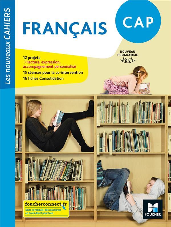 LES NOUVEAUX CAHIERS  -  FRANCAIS  -  CAP  -  MANUEL DE L'ELEVE (EDITION 2019)