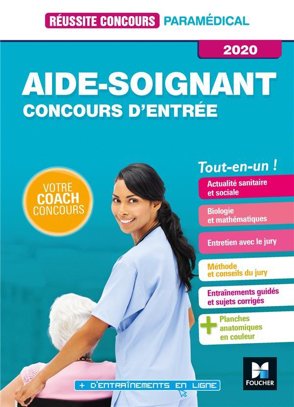 REUSSITE CONCOURS  -  AIDE-SOIGNANT  -  CONCOURS D'ENTREE  -  TOUT-EN-UN (EDITION 2020) LAURENT/PILLARD FOUCHER