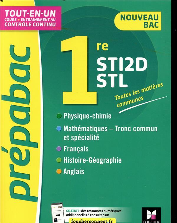 PREPABAC 1RE STI2DSTL - TOUTES LES MATIERES GENERALES - COURS ET CONTROLE CONTINU BRUNET/GOULVENT FOUCHER