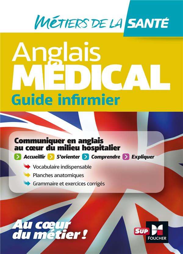 ANGLAIS MEDICAL  -  GUIDE INFIRMIER COLLECTIF FOUCHER
