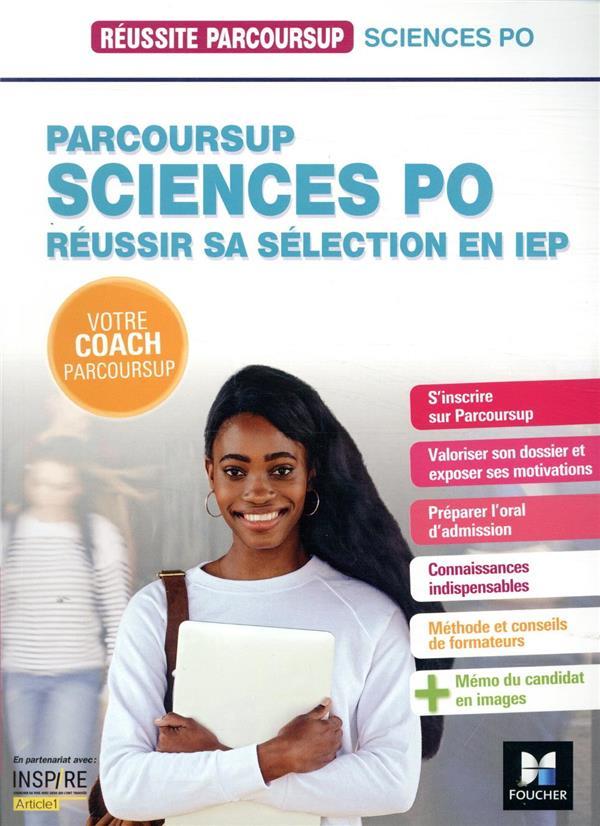 REUSSITE PARCOURSUP SCIENCE PO  -  REUSSIR SON ENTREE EN IEP FOUGERE, MARIANNE FOUCHER