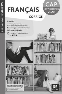 LES NOUVEAUX CAHIERS - FRANCAIS CAP - ED. 2020 - CORRIGE