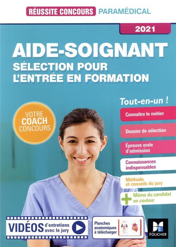 REUSSITE CONCOURS  -  AIDE-SOIGNANT  -  SELECTION POUR L'ENTREE EN FORMATION  -  TOUT-EN-UN (EDITION 2021)