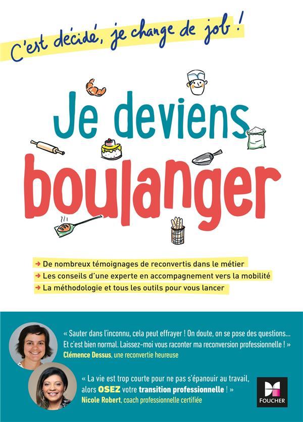 C-EST DECIDE, JE CHANGE DE JOB ! JE DEVIENS BOULANGER DESSUS/ROBERT FOUCHER