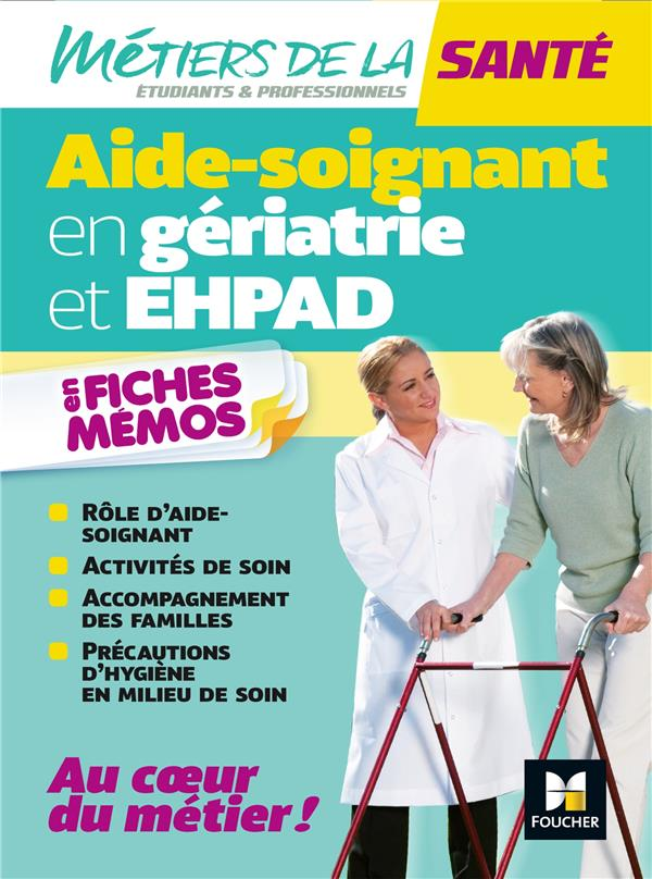 AIDE-SOIGNANT EN GERIATRIE ET EHPAD  -  EN FICHES-MEMOS ABBADI, KAMEL  FOUCHER