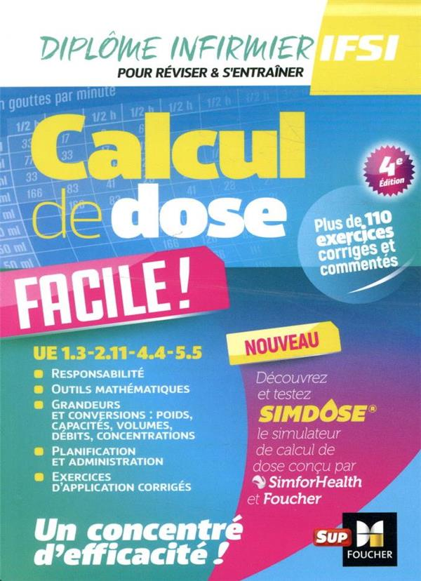 CALCUL DE DOSE FACILE  -  DIPLOME INFIRMIER IFSI  -  UE 1.3 -  2.11, 4.4, 5.5 (4E EDITION)  CREVANT, PETER  FOUCHER