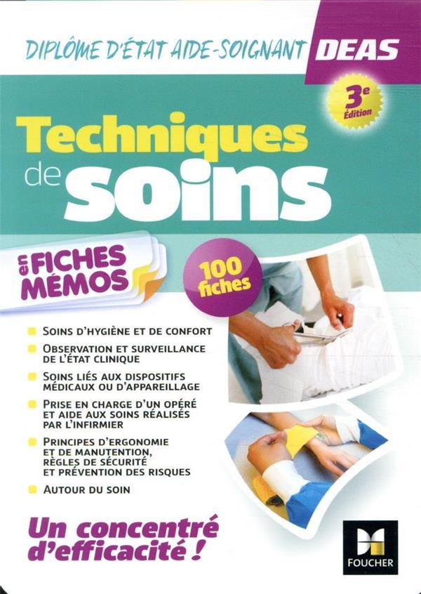 TECHNIQUE DE SOINS EN FICHES MEMOS  -  DIPLOME D'ETAT AIDE-SOIGNANT DEAS (3E EDITION) ABBADI/RUHIER/TARDY FOUCHER