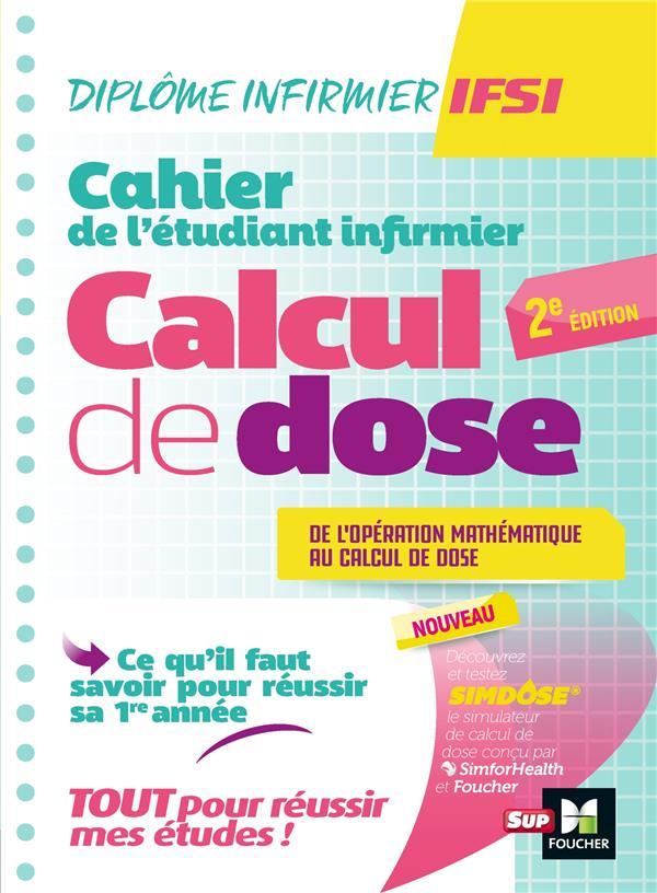 DIPLOME INFIRMIER IFSI  -  CAHIER DE L'ETUDIANT INFIRMIER  -  CALCUL DE DOSES (2E EDITION) ABBADI/RYK/MANENT FOUCHER