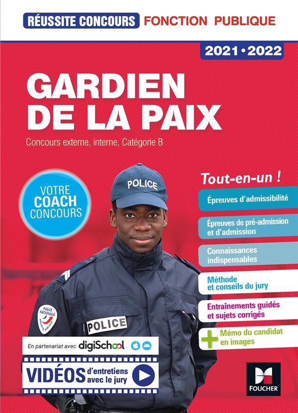 REUSSITE CONCOURS  -  GARDIEN DE LA PAIX  -  CONCOURS EXTERNE, INTERNE, CATEGORIE B  -  TOUT-EN-UN ! (EDITION 20212022)