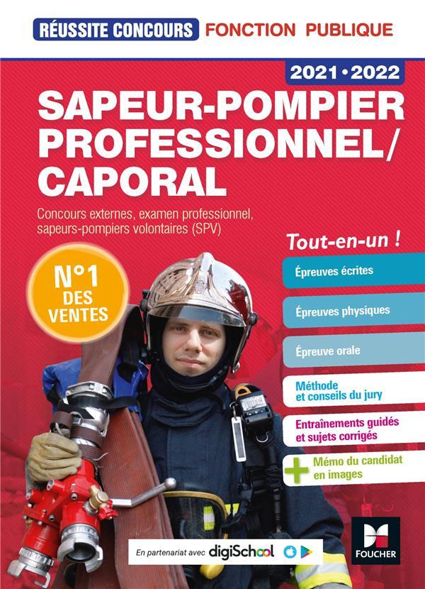 REUSSITE CONCOURS  -  SAPEUR-POMPIER PROFESSIONNELCAPORAL  -  CONCOURS EXTERNES, EXAMEN PROFESSIONNEL, SAPEURS-POMPIERS VOLONTAIRES (SPV)  -  TOU-EN-UN ! (EDITION 20212022)