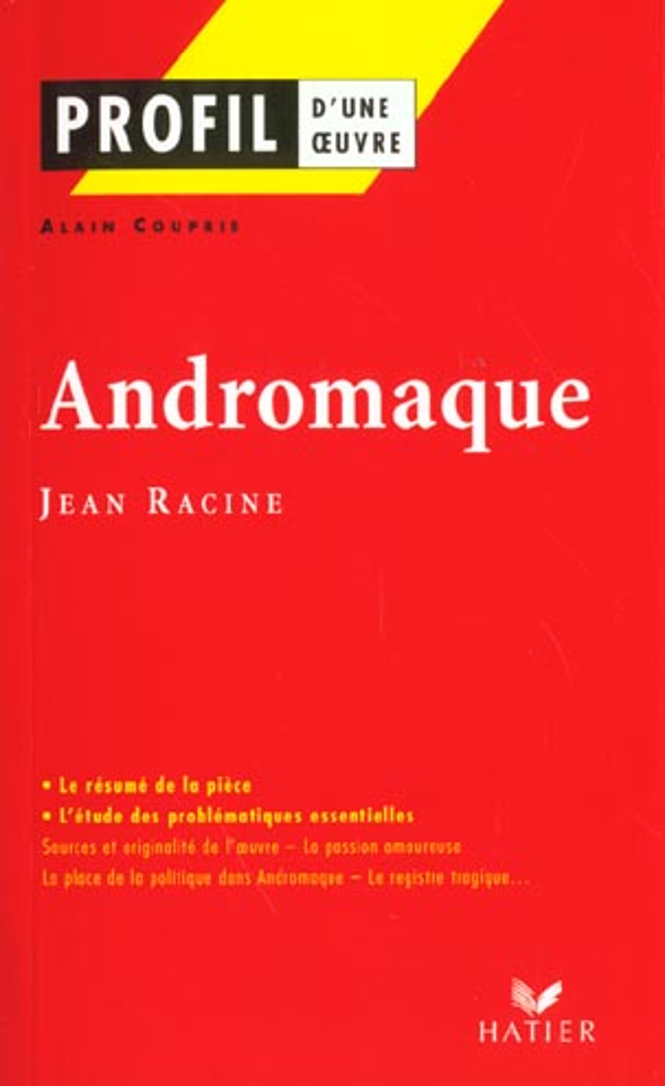 COUPRIE A. - PROFIL - RACINE (JEAN) : ANDROMAQUE