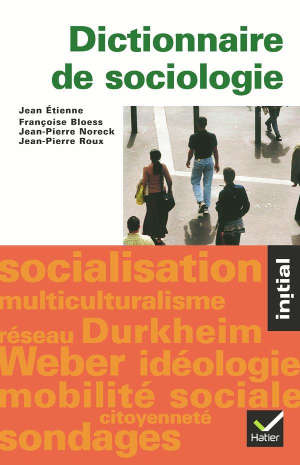 INITIAL - DICTIONNAIRE DE SOCIOLOGIE (EDITION 2004)
