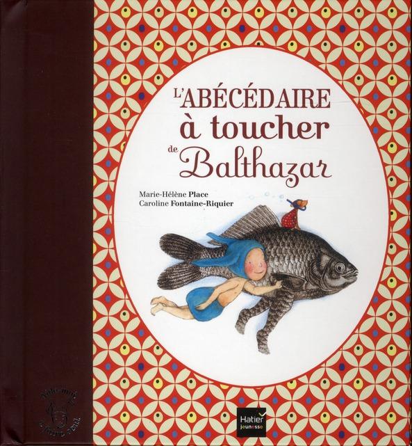 L'ABECEDAIRE A TOUCHER DE BALTHAZAR FONTAINE-C+PLACE-M-H HATIER JEUNESSE