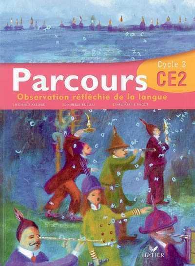 PARCOURS FRANCAIS CE2 - MANUEL DE L'ELEVE ASSUIED/RAGOT HATIER JEUNESSE